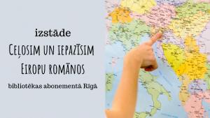 Rīga Ceļosim un iepazīsim Eiropu romānos galvene