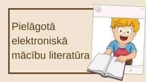 Pielāgotā elektroniskā mācību literatūra galvene