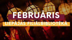 Februāris Liepājas filiālbibliotēkā galvene