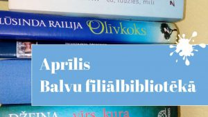 Aprīlis Balvu filiālbibliotēkā galvene