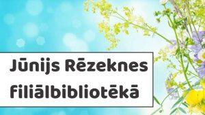 Jūnijs Rēzeknes filiālbibliotēkā galvene