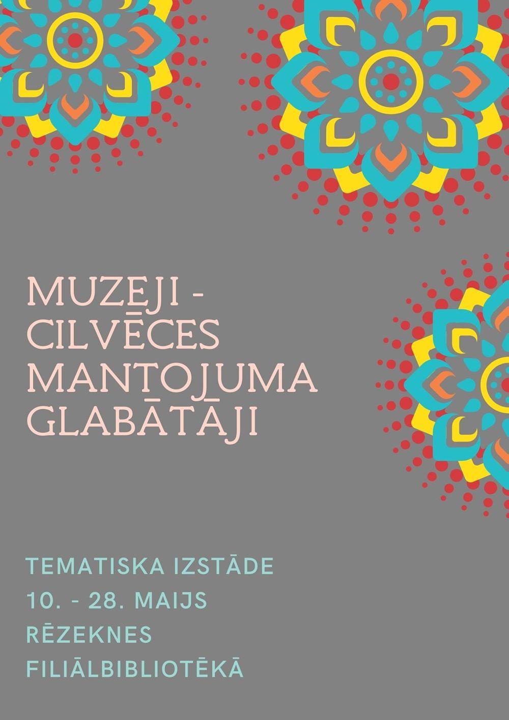 plakāts izstādei Muzeji – cilvēces mantojuma glabātāji