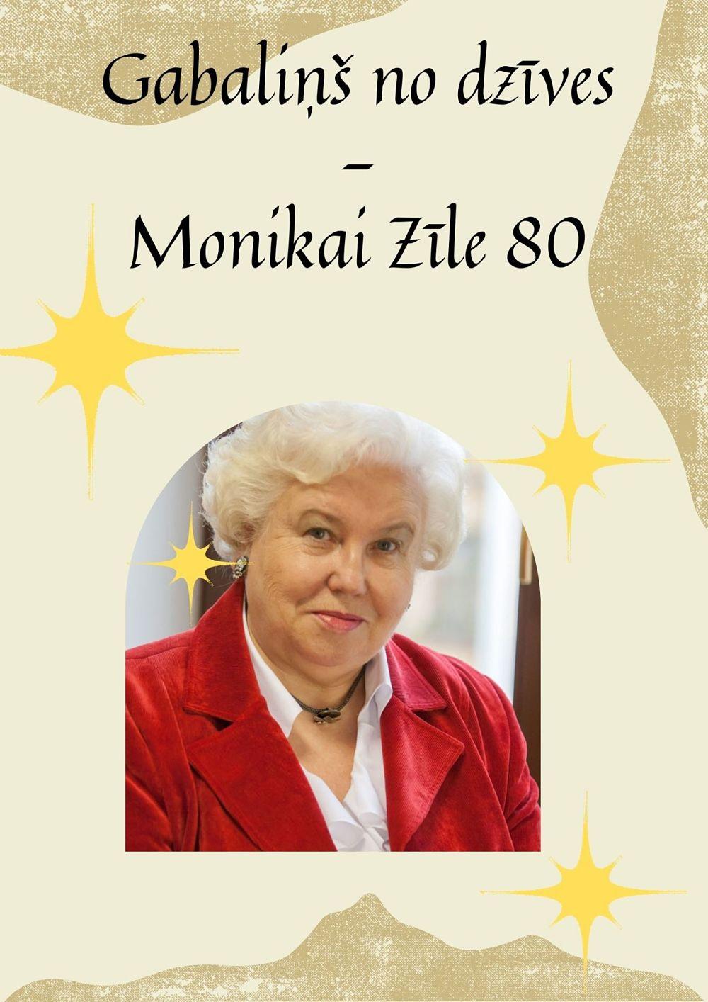 Plakāts izstādei Gabaliņš no dzīves – Monikai Zīle 80