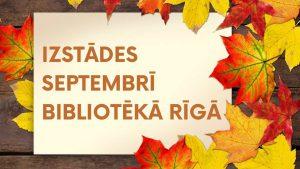 Izstādes septembrī bibliotēkā Rīgā galvene