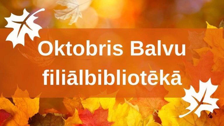 Oktobris Balvu filiālbibliotēkā galvene