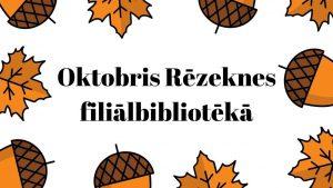 Oktobris Rēzeknes filiālbibliotēkā galvene